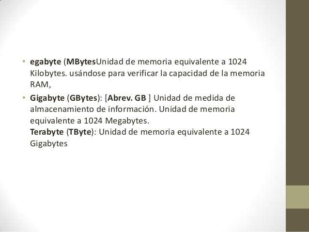 • Petabyte (PByte): [Abrev. PB ] Unidad de medida de almacenamiento de información. Unidad de memoria equivalente a 1024 T...