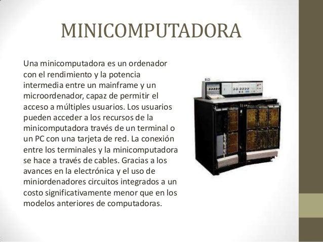 MICROCOMPUTADORA Una microcomputadora es un tipo de computadora que utiliza un microprocesador como unidad central de proc...