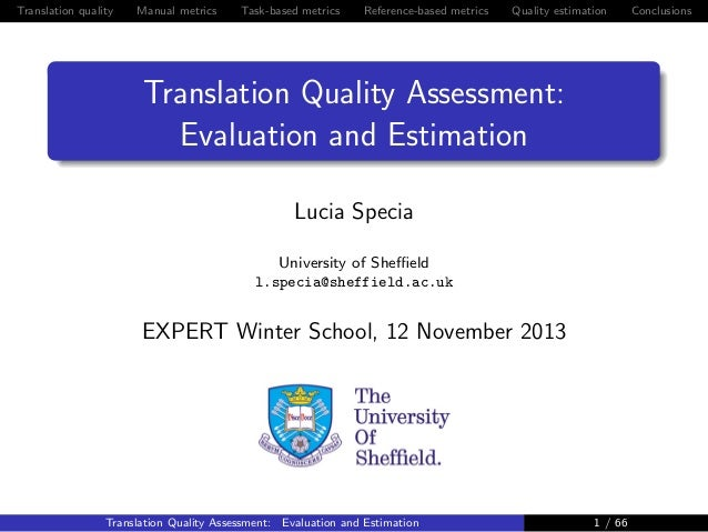 Translation quality  Manual metrics  Task-based metrics  Reference-based metrics  Quality estimation  Translation Quality ...