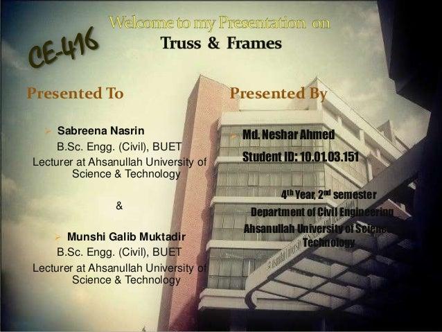 Presented To  Sabreena Nasrin  B.Sc. Engg. (Civil), BUET Lecturer at Ahsanullah University of Science & Technology  Prese...