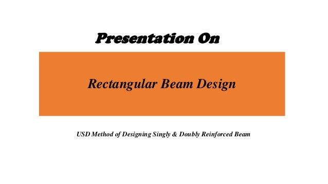 Presentation On Rectangular Beam Design  USD Method of Designing Singly & Doubly Reinforced Beam