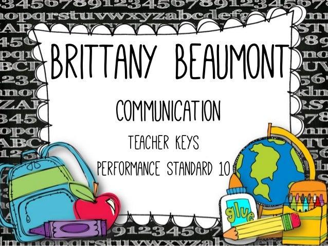 Brittany Beaumont Communication  Teacher Keys Performance Standard 10