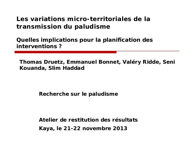 Les variations micro-territoriales de la transmission du paludisme Quelles implications pour la planification des interven...
