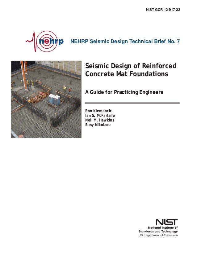 NEHRP Seismic Design Technical Brief No. 7 Seismic Design of Reinforced Concrete Mat Foundations A Guide for Practicing En...