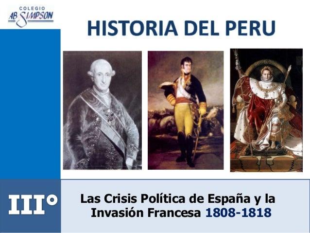 Las Crisis Política de España y la Invasión Francesa 1808-1818
