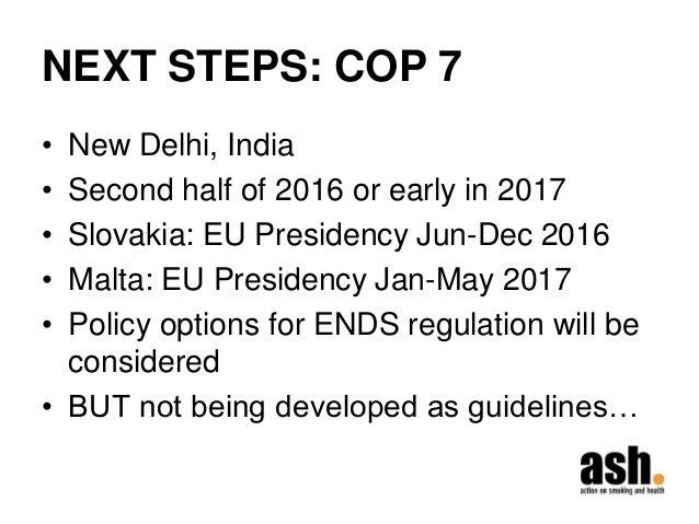 NEXT STEPS: COP 7  •New Delhi, India  •Second half of 2016 or early in 2017  •Slovakia: EU Presidency Jun-Dec 2016  •Malta...