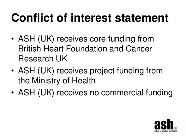 Conflict of interest statement  •ASH (UK) receives core funding from British Heart Foundation and Cancer Research UK  •ASH...