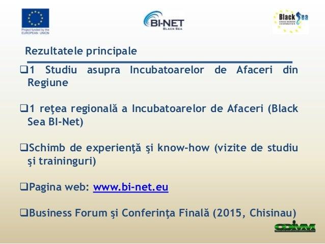 Activităţile de bază a platformei BI-NET:  • Sensibilizare şi Promovare  • Dezvoltarea capacităţilor  • Integrarea de poli...