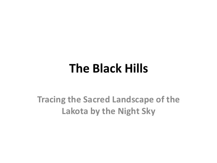 The Black HillsTracing the Sacred Landscape of the      Lakota by the Night Sky