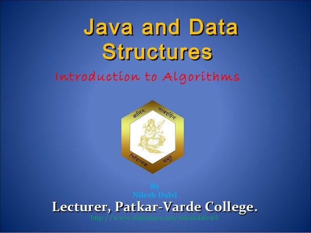 Introduction to Algorithms By Nilesh Dalvi Lecturer, Patkar-Varde College.Lecturer, Patkar-Varde College. http://www.slide...