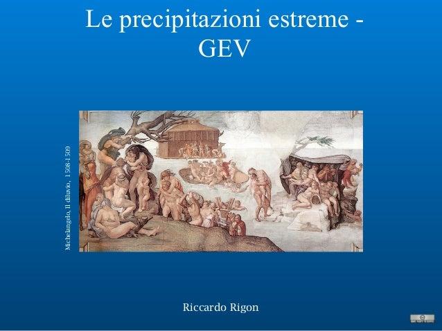 Le precipitazioni estreme - GEV Riccardo Rigon Michelangelo,Ildiluvio,1508-1509