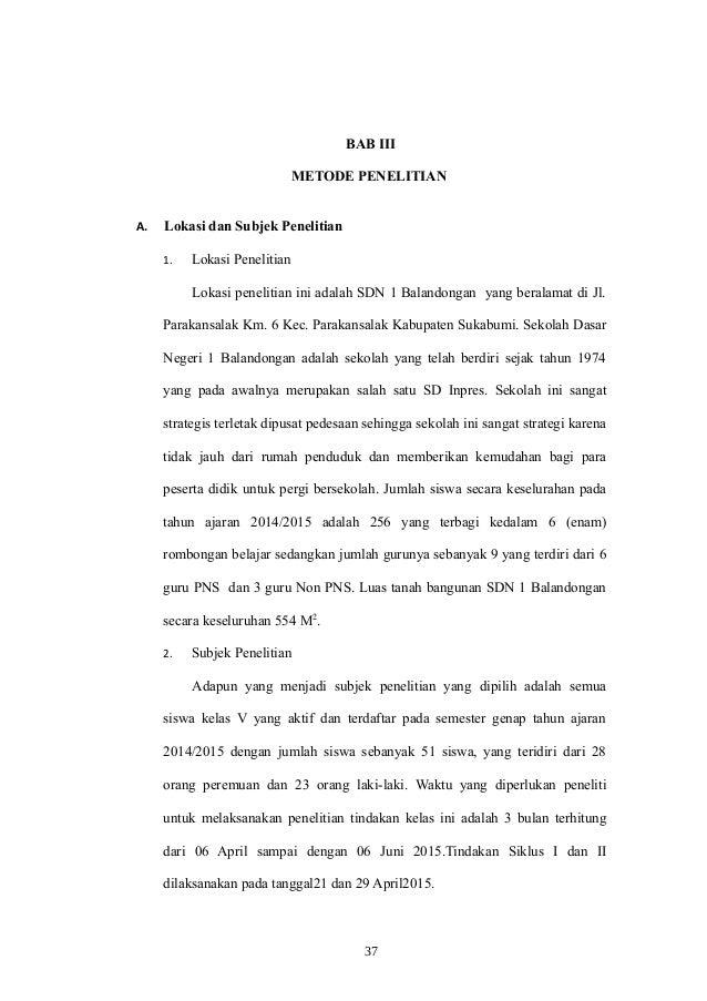 BAB III METODE PENELITIAN A. Lokasi dan Subjek Penelitian 1. Lokasi Penelitian Lokasi penelitian ini adalah SDN 1 Balandon...