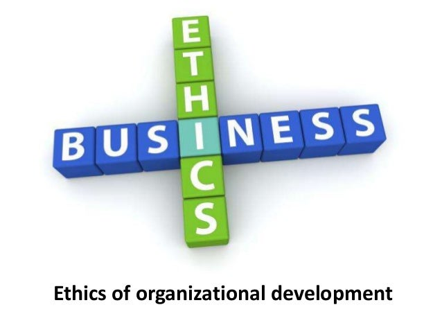 Ethics of organizational development