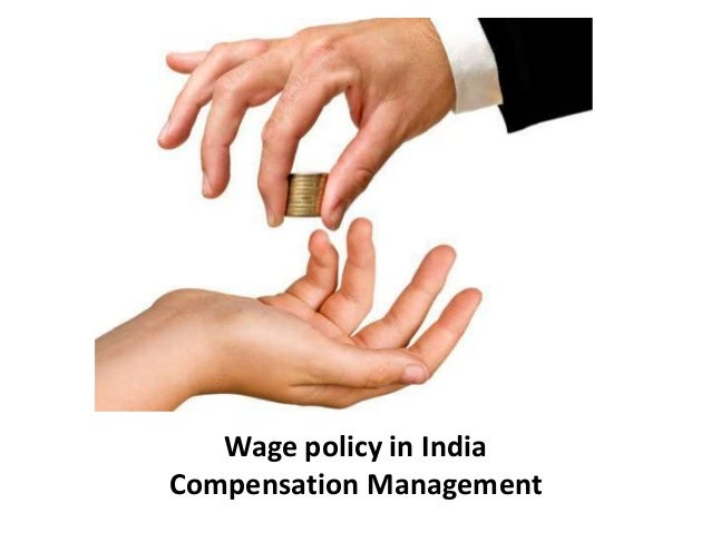 Wage policy in India Compensation Management