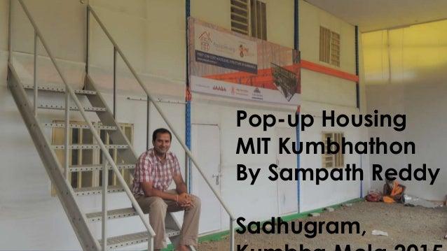 Pop-up Housing MIT Kumbhathon By Sampath Reddy Sadhugram,