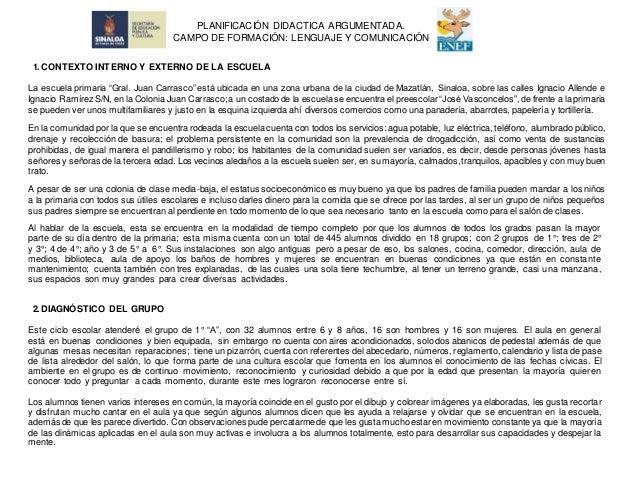 """1.CONTEXTO INTERNO Y EXTERNO DE LA ESCUELA La escuela primaria """"Gral. Juan Carrasco"""" está ubicada en una zona urbana de la..."""