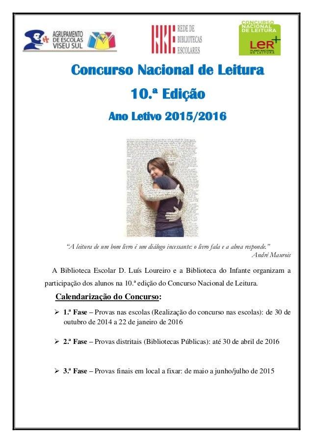 """Concurso Nacional de Leitura 10.ª Edição Ano Letivo 2015/2016 """"A leitura de um bom livro é um diálogo incessante: o livro ..."""