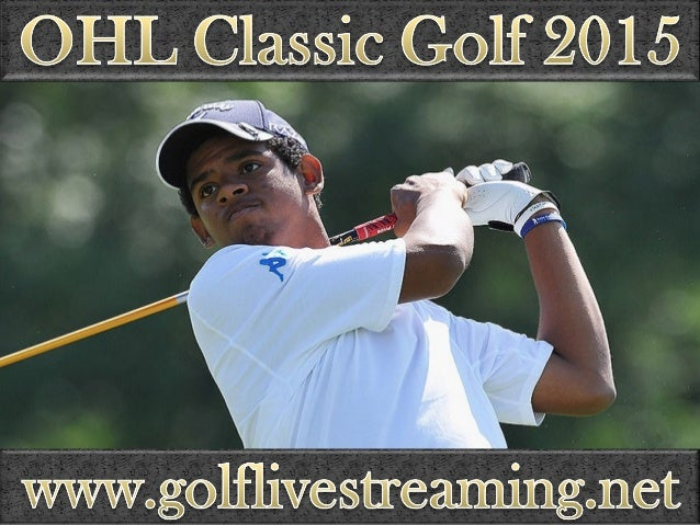 See Golf OHL Classic tournament 2015 live streaming