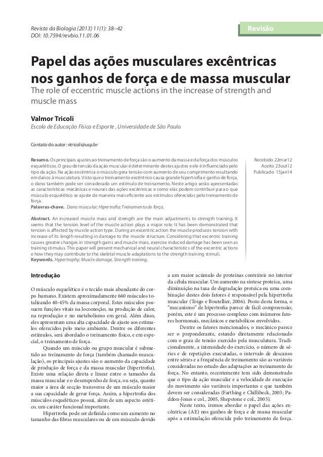 Revista da Biologia (2013) 11(1): 38–42 DOI: 10.7594/revbio.11.01.06  Papel das ações musculares excêntricas nos ganhos d...