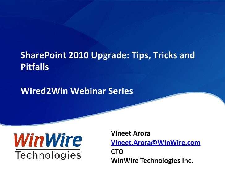 Upcoming Event:<br />SharePoint Insights<br />Wired2Win Webinar Series<br />Date: Oct 28th 2010<br />Time: 10am – 11 am PD...