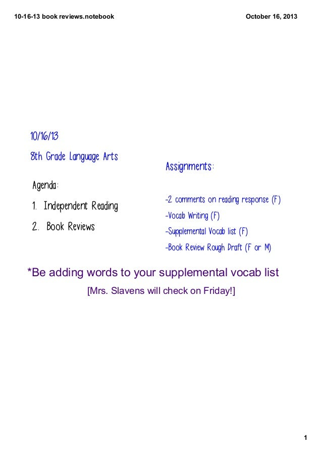 101613bookreviews.notebook  October16,2013  10/16/13 8th Grade Language Arts  Assignments:  Agenda: 1. Independent R...