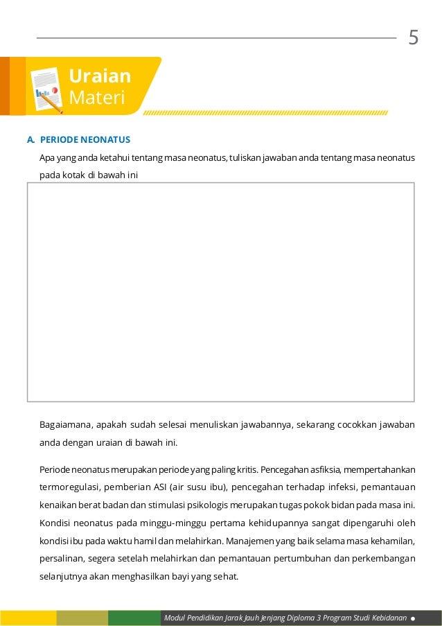 Modul Pendidikan Jarak Jauh Jenjang Diploma 3 Program Studi Kebidanan 5 A. PERIODE NEONATUS Apa yang anda ketahui tentang...