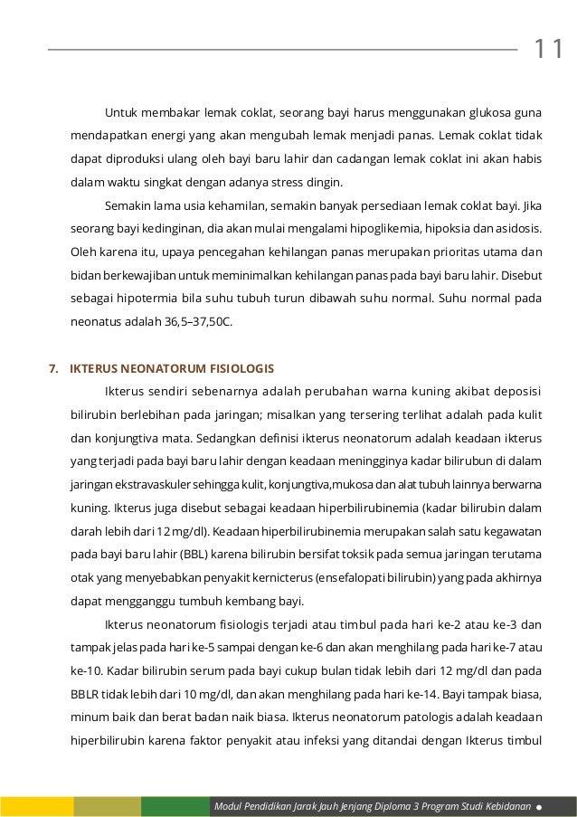 Modul Pendidikan Jarak Jauh Jenjang Diploma 3 Program Studi Kebidanan 11  Untuk membakar lemak coklat, seorang bayi harus...