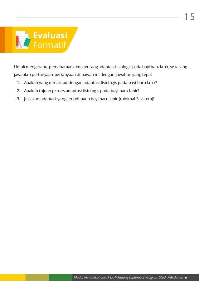 Modul Pendidikan Jarak Jauh Jenjang Diploma 3 Program Studi Kebidanan 15 Evaluasi Formatif Untuk mengetahui pemahaman anda...