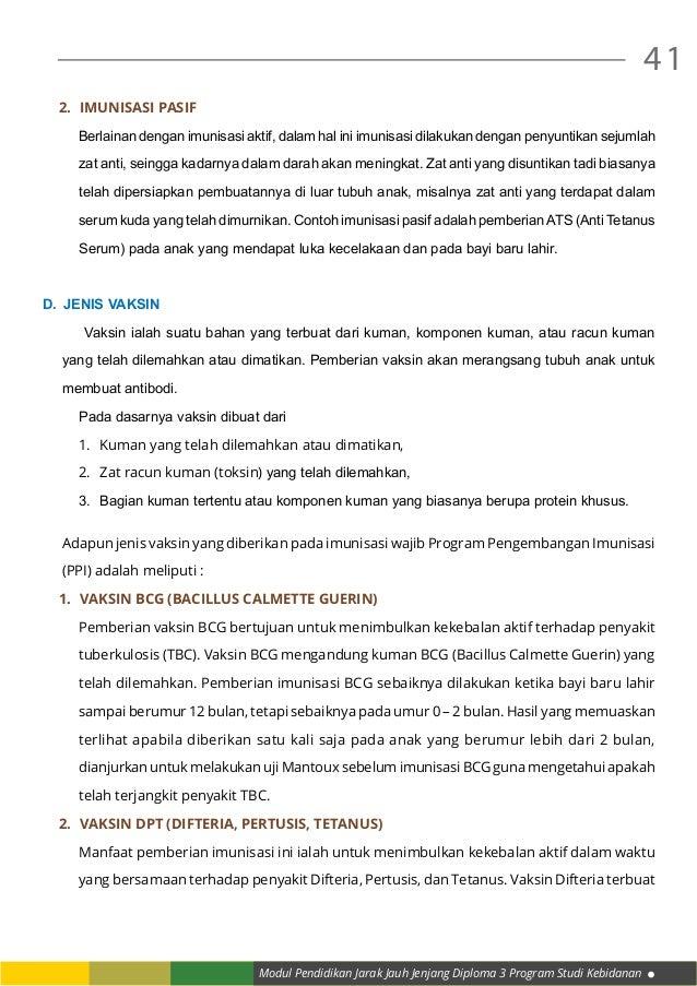 Modul Pendidikan Jarak Jauh Jenjang Diploma 3 Program Studi Kebidanan 41 2. Imunisasi pasif Berlainan dengan imunisasi ak...