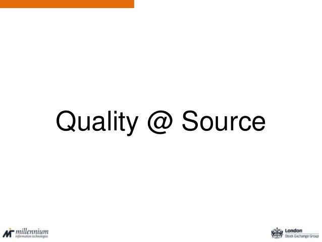 Quality @ Source