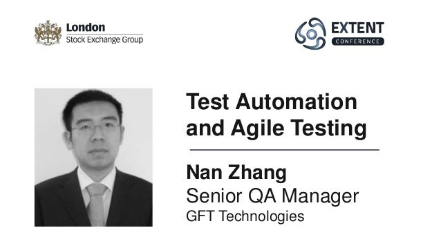 Nan Zhang Senior QA Manager GFT Technologies Test Automation and Agile Testing