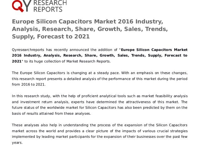Europe Silicon Capacitors Market 2016 Industry, Analysis, Research, Share, Growth, Sales, Trends, Supply, Forecast to 2021...