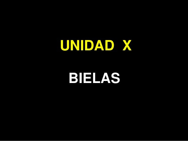 UNIDAD X BIELAS