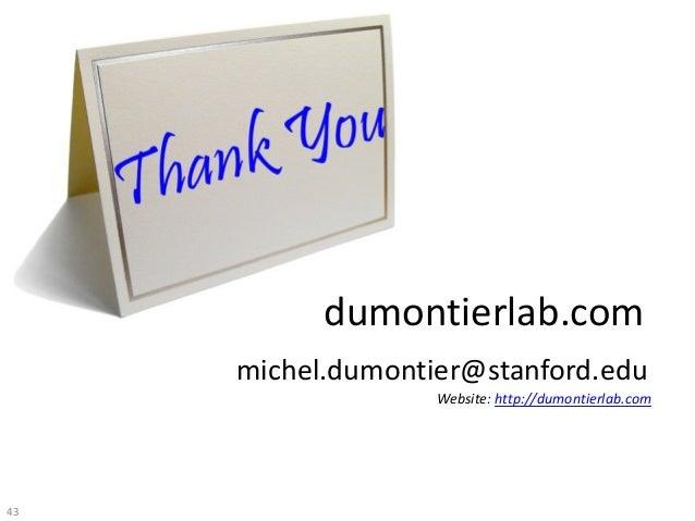 dumontierlab.com michel.dumontier@stanford.edu Website: http://dumontierlab.com 43