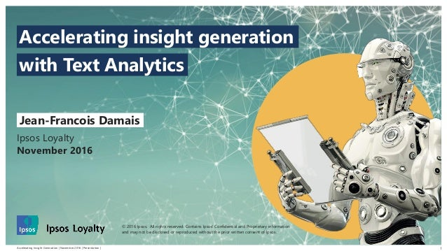 Accelerating Insight Generation | November 2016 | Presentation | © 2016 Ipsos. All rights reserved. Contains Ipsos' Confid...