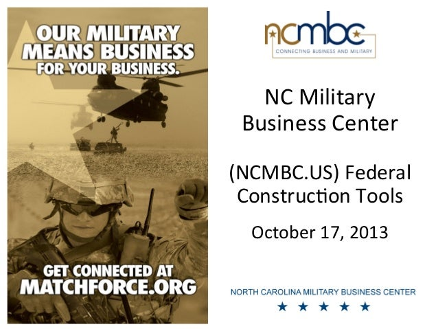 NC	   Military	    Business	   Center	    	    	     (NCMBC.US)	   Federal	    Construc9on	   Tools 	     	     October	  ...
