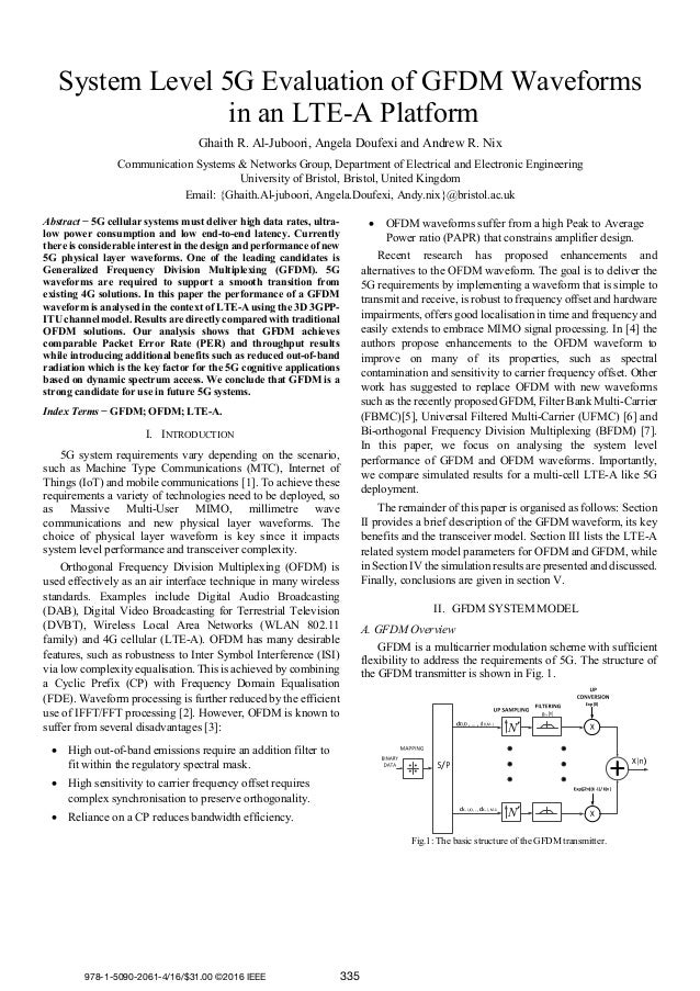 System Level 5G Evaluation of GFDM Waveforms in an LTE-A Platform Ghaith R. Al-Juboori, Angela Doufexi and Andrew R. Nix C...