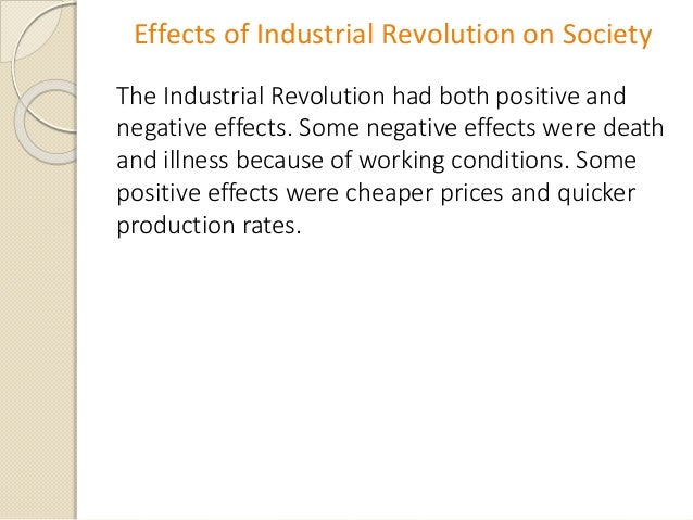 what were some positive effects of the industrial revolution