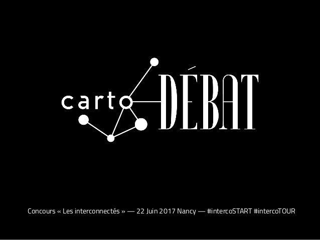 Concours « Les interconnectés » — 22 Juin 2017 Nancy — #intercoSTART #intercoTOUR