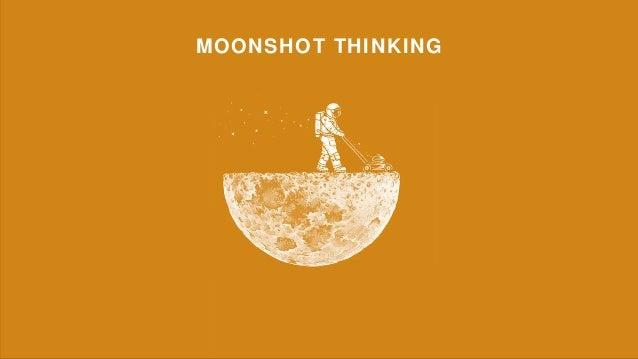 MOONSHOT THINKING