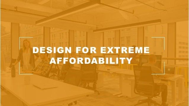 DESIGN FOR EXTREME AFFORDABILITY
