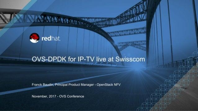 LF_OVS_17_OVS-DPDK for IP-TV live at Swisscom