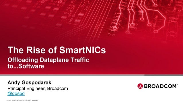 LF_OVS_17_The birth of SmartNICs -- offloading dataplane traffic to...software