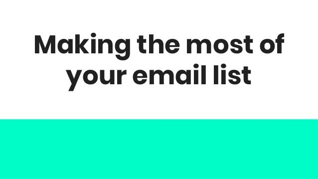 Making the most of your email list