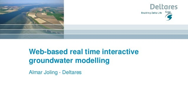 Web-based real time interactive groundwater modelling Almar Joling - Deltares