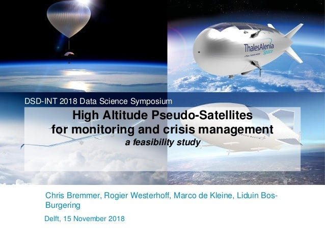 Delft, 15 November 2018 High Altitude Pseudo-Satellites for monitoring and crisis management a feasibility study DSD-INT 2...