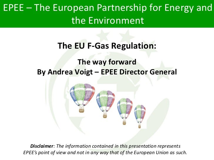 EPEE – The European Partnership for Energy and               the Environment                   The EU F-Gas Regulation:   ...