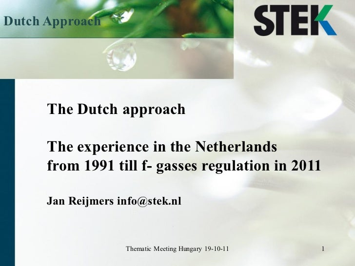 Dutch Approach      The Dutch approach      The experience in the Netherlands      from 1991 till f- gasses regulation in ...