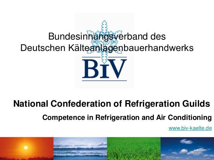 Bundesinnungsverband des Deutschen KälteanlagenbauerhandwerksNational Confederation of Refrigeration Guilds      Competenc...