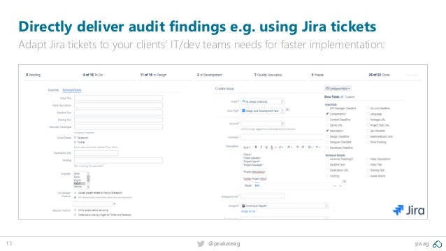 pa.ag@peakaceag13 Directly deliver audit findings e.g. using Jira tickets Adapt Jira tickets to your clients' IT/dev teams...